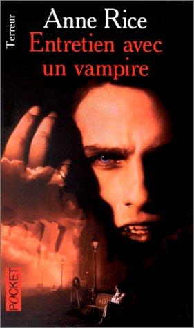 Entretien Avec UN Vampire/Interview With the Vampire: Rice, Anne