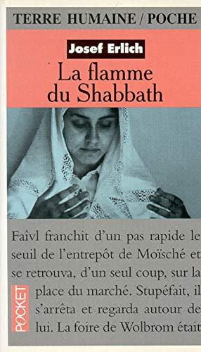9782266034944: LA FLAMME DU SHABBATH. Le Shabbath moment d'�ternit� dans une famille juive polonaise
