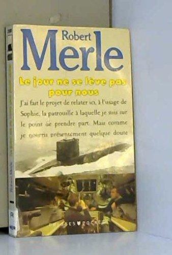9782266039260: LE JOUR NE SE LEVE PAS POUR NOUS by Merle, Robert