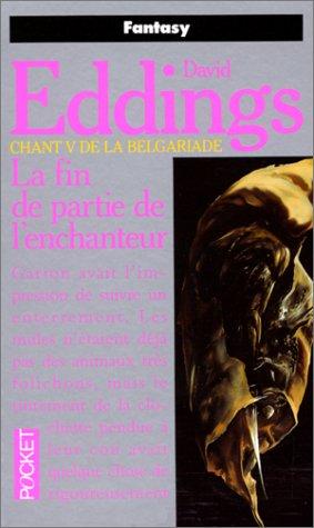Chant 5 de la Belgariade: La Fin de partie de l'Enchanteur (226604155X) by Eddings, David