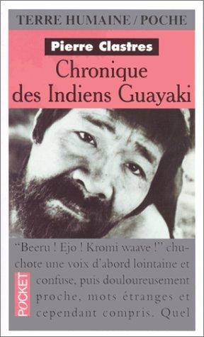 9782266043700: CHRONIQUE DES INDIENS GUAYAKI (Pocket Terre Humaine)