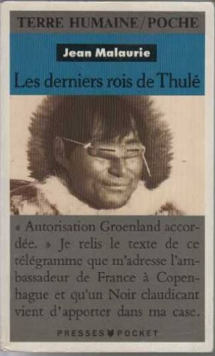 9782266043946: Les derniers rois de Thulé : Avec les Esquimaux polaires face à leur destin