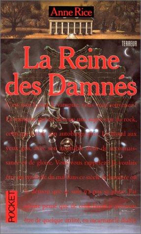 LA Reine Des Damnes: Anne Rice
