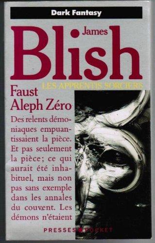 9782266046756: Les apprentis sorciers, Tome 1 : Faust-Aleph-Zéro