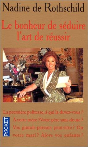9782266047128: LE BONHEUR DE SEDUIRE. L'ART DE REUSSIR. Savoir vivre aujourd'hui (Pocket)