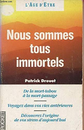 Nous sommes tous immortels: Patrick Drouot