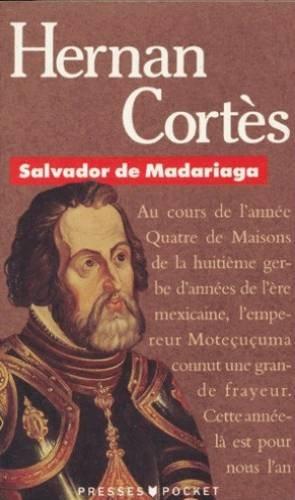 Salvador de Madariaga: Cortès Hernan