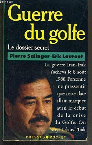 La guerre du Golfe : le dossier: Pierre Salinger Eric