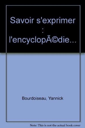9782266051392: Savoir s'exprimer : L'encyclopédie