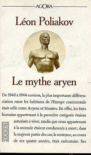 9782266053235: Le mythe aryen : Essai sur les sources du racisme et des nationalismes (Pocket Agora)