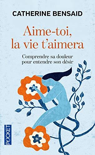 9782266056571: Aime-Toi La Vie t'Aimera (French Edition)