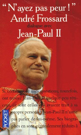 9782266056588: N'AYEZ PAS PEUR ! André Frossard dialogue avec Jean-Paul II (Pocket)