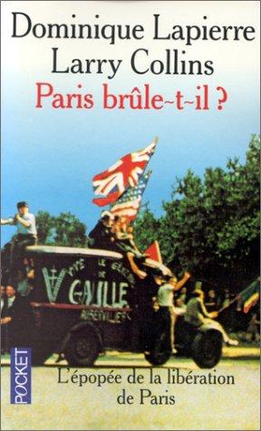 Paris Brule-T-Il?/Is Paris Burning? (French Edition): Dominique Lapierre, Larry