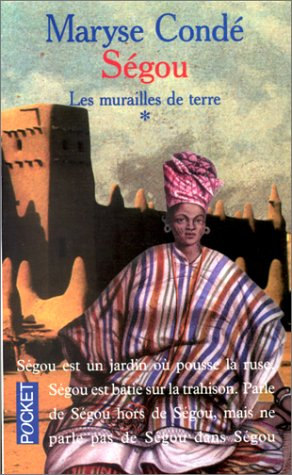Segou: Les Murailles De Terre (Fiction, Poetry & Drama) (French Edition) (2266064916) by Maryse Conde