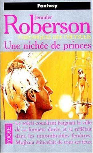 Chroniques des Cheysulis. 5, Une nichée de princes (2266065866) by Jennifer Roberson