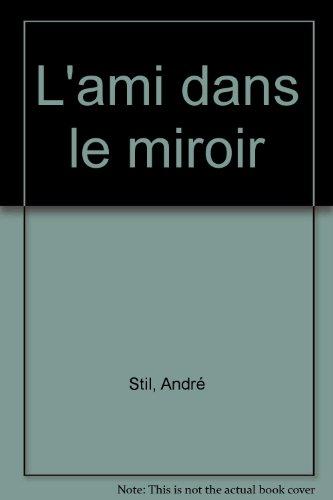 L'ami dans le miroir: Stil/Andre