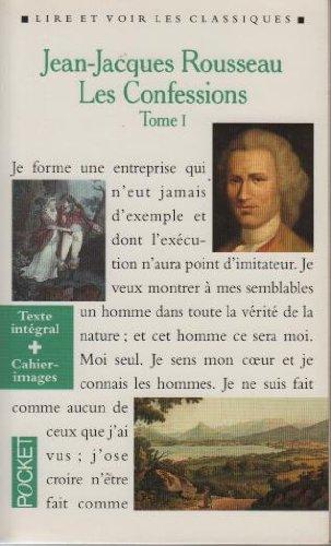 LES CONFESSIONS -T1-: Jean-Jacques Rousseau