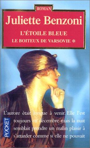 L'Ã toile bleue (Le boiteux de Varsovie: Juliette Benzoni