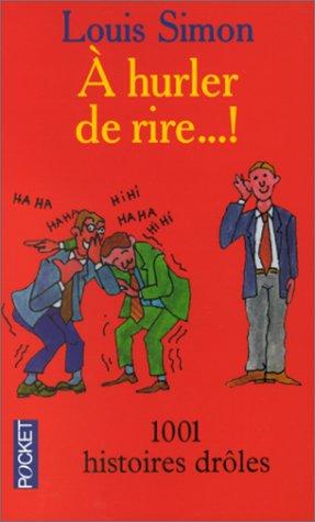 9782266070195: A HURLER DE RIRE !... 1001 histoires drôles (Pocket)