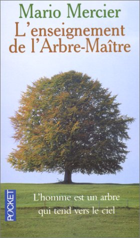 9782266071574: L'enseignement De L'arbre Maître: L'histoire Magique D'un Homme Et D'un Arbre