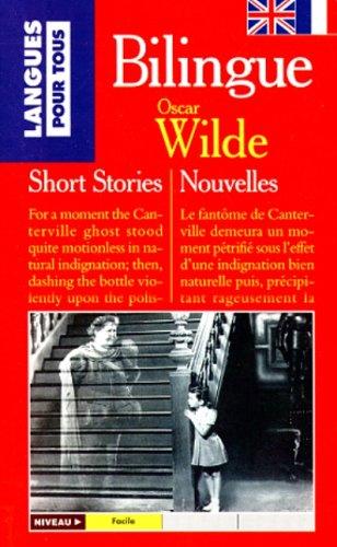 Nouvelles / Short Stories (Le Livre De Poche: Bilingue) (French and English Edition) (9782266071871) by Oscar Wilde