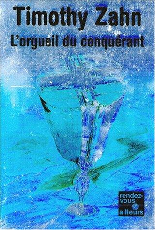9782266072663: Les Conquérants, tome 1 : L'Orgueil du conquérant