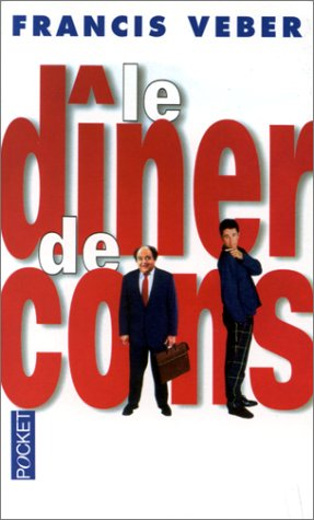 9782266072991: Le Diner De Cons (French Edition)