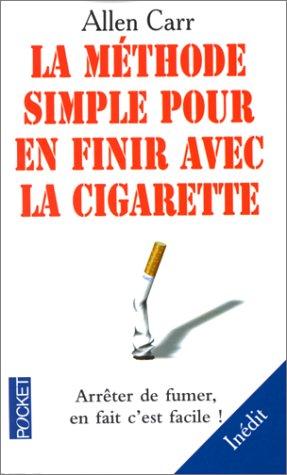 9782266076647: LA METHODE SIMPLE POUR EN FINIR AVEC LA CIGARETTE. Arrêter de fumer, en fait c'est facile ! (Best)
