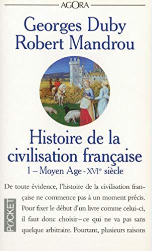 9782266077613: HISTOIRE DE LA CIVILISATION FRANCAISE. : Tome 1, Moyen Age-16ème siècle (Pocket Agora)