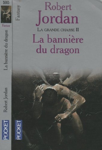 La Grande Chasse, tome 2: La Bannière du dragon (2266078917) by Robert Jordan; Arlette Rosenblum