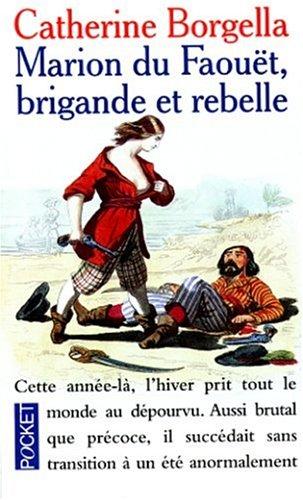 Marion du Faouët, brigande et rebelle
