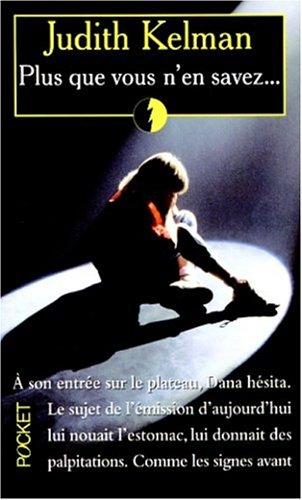 Plus que vous n'en savez-- (French Edition): Kelman, Judith