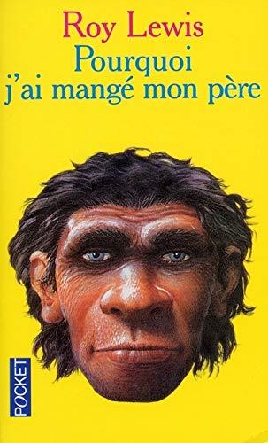 Pourquoi J'Ai Mange Mon Pere: Roy Lewis