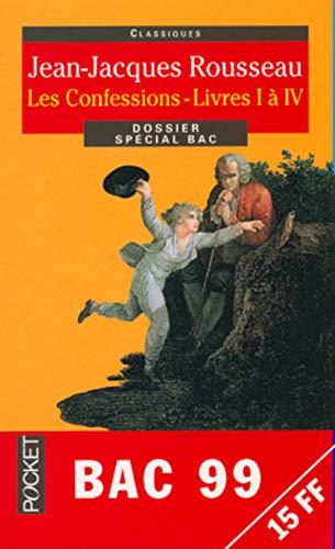 Les Confessions, livres I à IV: Jean-Jacques Rousseau