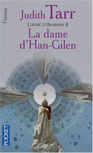 L'aube d'Avaryan, tome 2: La dame d'Han-Gilen (2266090844) by Judith Tarr