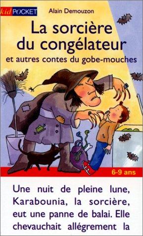 9782266091107: La Sorcière du congélateur et autres contes du gobe-mouches