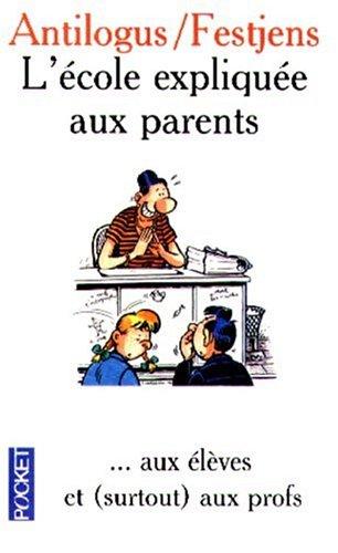 9782266092111: L'école expliquée aux parents ... aux élèves et (surtout) aux profs