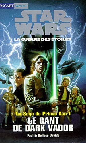 9782266092968: Star Wars. La Saga du prince Ken, tome 1 : Le Gant de Dark Vador