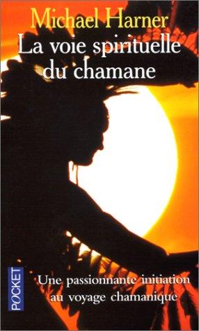 9782266092982: La Voie spirituelle du chamane: Le Secret d'un sorcier indien d'Amérique du Nord