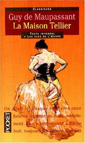 Classiques Abreges: La Maison Tellier (French Edition): Guy de Maupassant