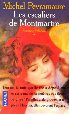 Suzanne Valadon: Michel Peyramaure