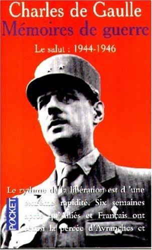 Memoires De Guerre: Le Salut (1944-1946): De Gaulle, Charles