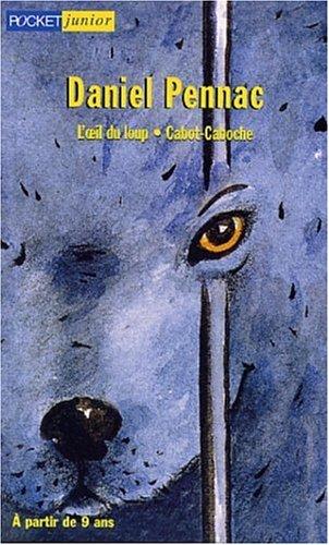 9782266097000: Daniel Pennac Coffret 2 volumes : L'oeil du loup. Cabot-Caboche