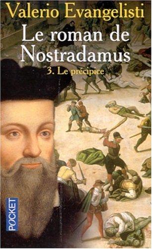 9782266098540: Le Roman de Nostradamus, tome 3 : Le Précipice