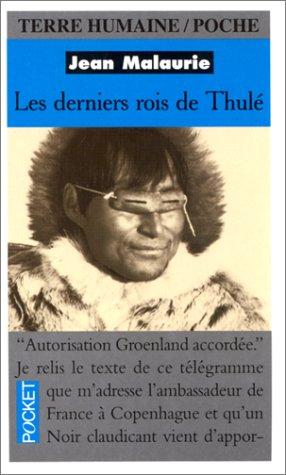 9782266100267: Les Derniers Rois du Thulé. Avec les Esquimaux polaires, face à leur destin