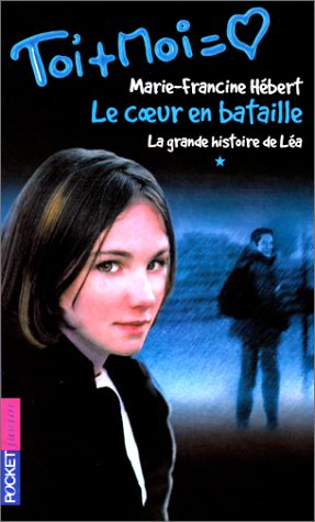 9782266100496: Le Coeur en bataille, numéro 1. La Grande Histoire de Léa