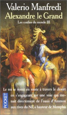 9782266101943: Alexandre le Grand, tome 3 : Les Confins du monde