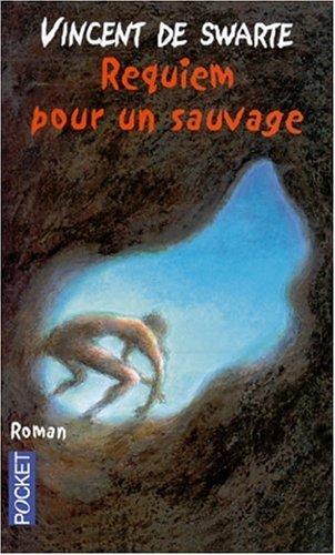 Requiem pour un sauvage: Swarte, Vincent de