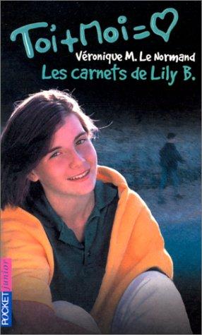 Les carnets de Lily B. (French Edition): Le Normand, V?ronique