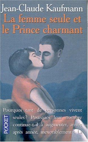 9782266103978: La femme seule et le prince charmant